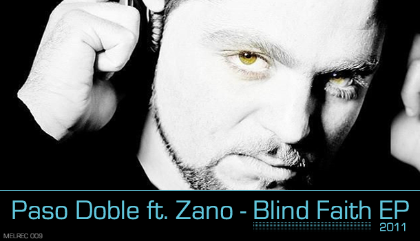 Paso Doble Ft. Zano - Blind Faith EP